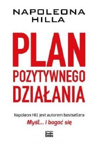Okładka książki Napoleona Hilla plan pozytywnego działania