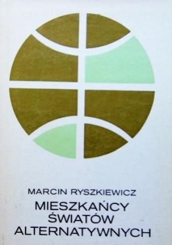 Okładka książki Mieszkańcy światów alternatywnych
