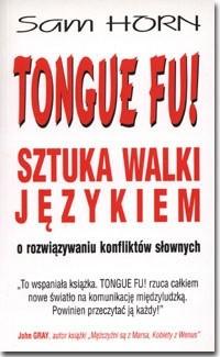 Okładka książki TONGUE FU! SZTUKA WALKI JĘZYKIEM. O rozwiązywaniu konfliktów słownych