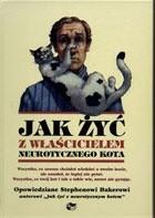 Okładka książki Jak żyć z właścicielem neurotycznego kota