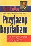 Okładka książki Przyjazny kapitalizm : jak pomagać ludziom, by pomogli sobie