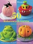 Okładka książki 50 kolorowych tortów - poznaj styl angielski