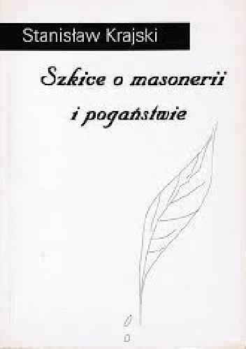 Okładka książki Szkice o masonerii i neopogaństwie