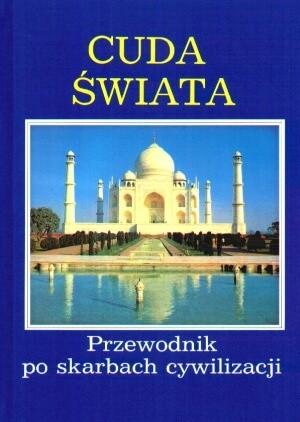Okładka książki Cuda świata. Przewodnik po skarbach cywilizacji.