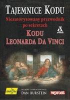 Okładka książki Tajemnice Kodu. Nieautoryzowany przewodnik po sekretach Kodu Leonarda da Vinci
