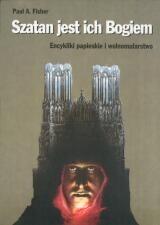 Okładka książki Szatan jest ich Bogiem. Studium o encyklikach papieskich i masonerii.