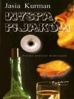 Okładka książki Wyspa pijaków : polska powieść depresyjna