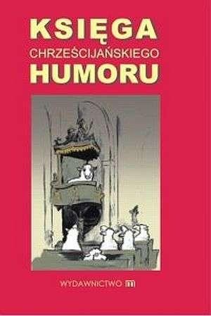 Okładka książki Księga chrześcijańskiego humoru
