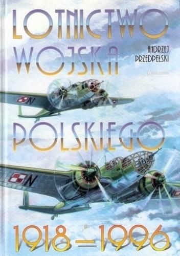 Okładka książki Lotnictwo Wojska Polskiego 1918 - 1996