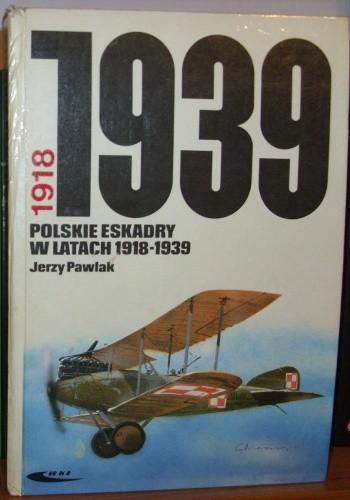 Okładka książki Polskie eskadry w latach 1918 - 1939