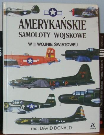 Okładka książki Amerykańskie samoloty wojskowe w II wojnie światowej