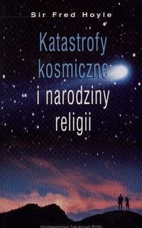 Okładka książki Katastrofy kosmiczne i narodziny religii