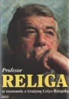 Profesor Religa w rozmowie z Grażyną Cetys - Ratajską