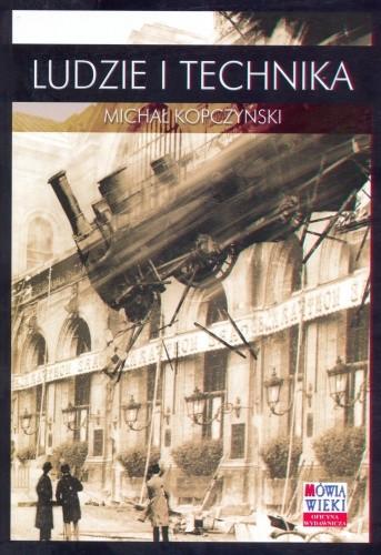 Okładka książki Ludzie i technika. Szkice z dziejów cywilizacji przemysłowej