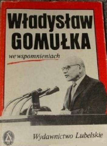 Okładka książki Władysław Gomułka we wspomnieniach