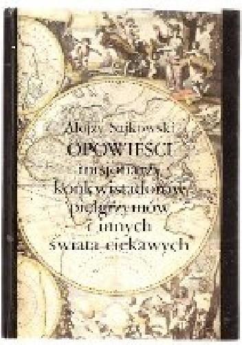 Okładka książki Opowieści misjonarzy konkwistadorów pielgrzymów i innych świata ciekawych
