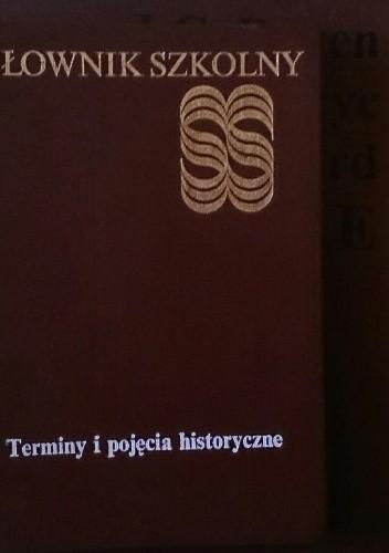 Okładka książki Słownik szkolny. Terminy i pojęcia historyczne