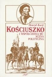 Okładka książki Kościuszko i  współczesna mu scena polityczna. Mocarstwa europejskie wobec powstania kościuszkowskiego. Zagadnienia wybrane.