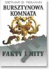 Okładka książki Bursztynowa komnata. Fakty i mity