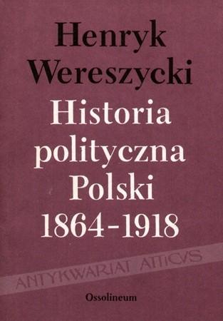 Okładka książki Historia polityczna Polski 1864-1918