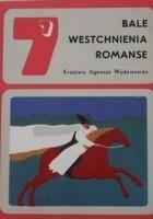 Bale, westchnienia, romanse