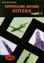 Okładka książki Supertajne bronie Hitlera  część 1
