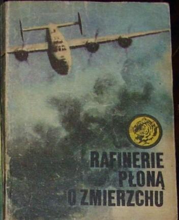 Okładka książki Rafinerie płoną o zmierzchu