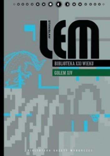 Okładka książki Biblioteka XXI wieku. Golem XIV