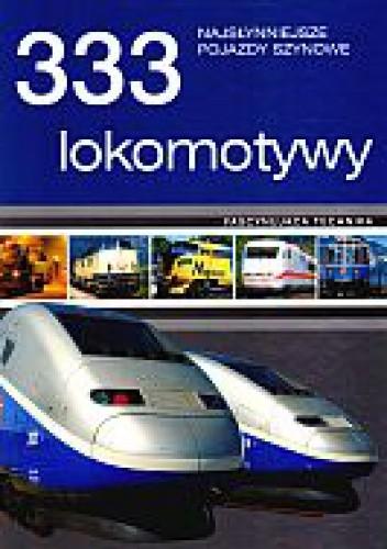 Okładka książki 333 lokomotywy. Najsłynniejsze pojazdy szynowe