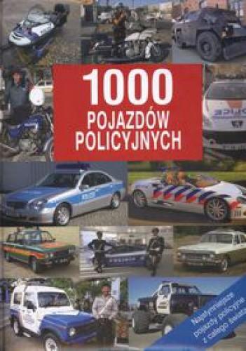 Okładka książki 1000 pojazdów policyjnych. Najsłynniejsze pojazdy policyjne z całego świata