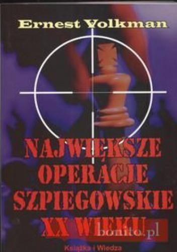 Okładka książki Największe operacje szpiegowskie XX wieku