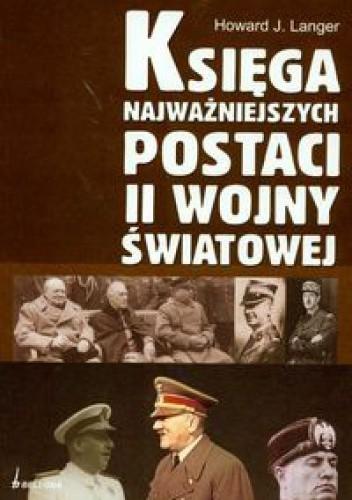 Okładka książki Księga najważniejszych postaci II wojny światowej