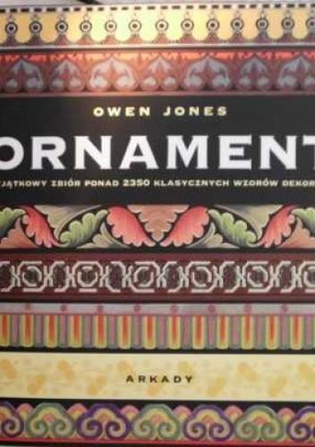 Okładka książki Ornament. Przykłady rozmaitych stylów w sztuce zdobniczej i architekturze