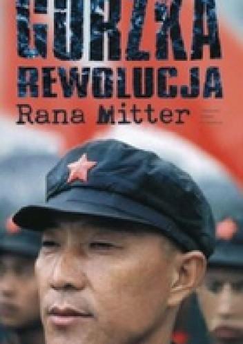 Okładka książki Gorzka rewolucja: Zmagania Chin z nowoczesnym światem