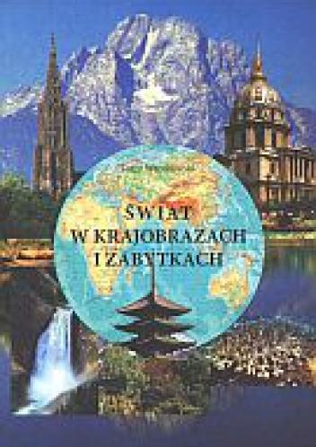 Okładka książki świat w krajobrazach i zabytkach