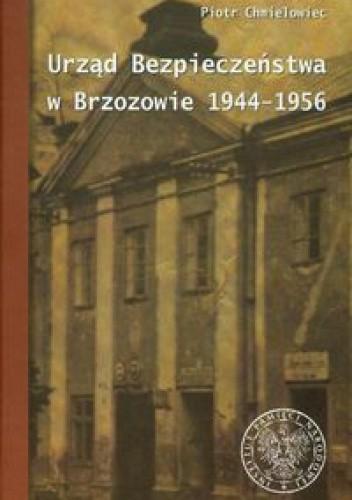 Okładka książki Urząd Bezpieczeństwa w Brzozowie 1944-1956