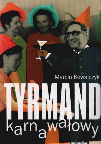 Okładka książki Tyrmand karnawałowy