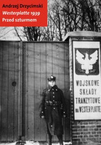 Okładka książki Westerplatte 1939. Przed szturmem