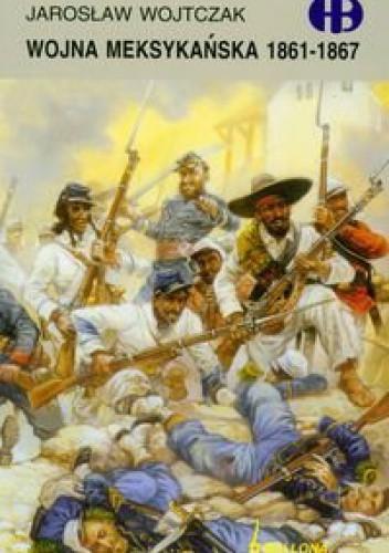 Okładka książki Wojna meksykańska 1861-1867