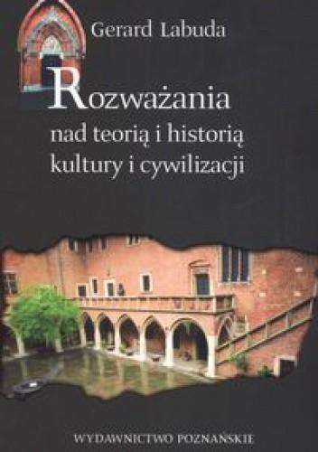 Okładka książki Rozważania nad teorią i historią kultury i cywilizacji