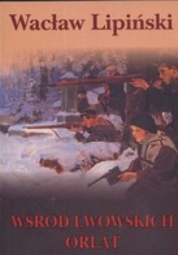 Okładka książki Wśród Lwowskich Orląt