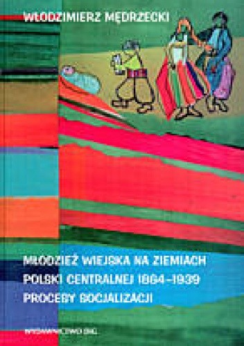Okładka książki Młodzież wiejska na ziemiach Polski Centralnej 1864-1939