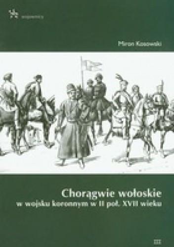 Okładka książki Chorągwie wołoskie w wojsku koronnym w II poł. XVII wieku