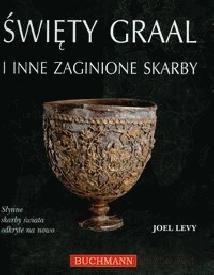 Okładka książki Święty Graal i inne zaginione skarby. Słynne skarby świata odkryte na nowo