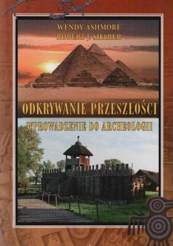 Okładka książki Odkrywanie przeszłości Wprowadzenie do archeologii