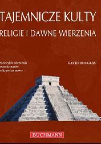 Okładka książki Tajemnicze kulty. Religie i dawne wierzenia