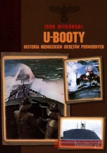 Okładka książki U-Booty. Historia Niemieckich Okrętów Podwodnych
