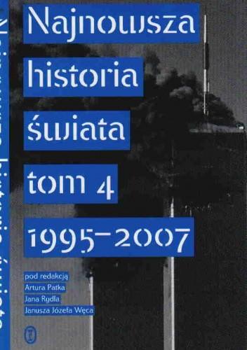 Okładka książki Najnowsza historia świata t.4 1995-2007