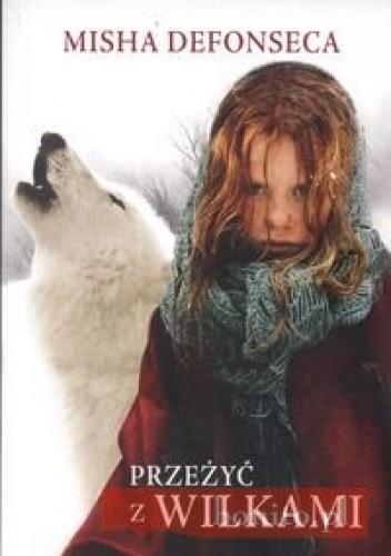 Okładka książki Przeżyć z wilkami