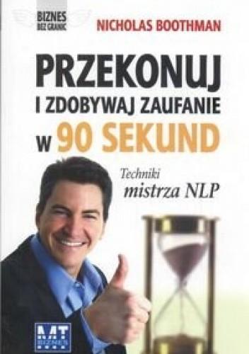 Okładka książki Przekonuj i zdobywaj zaufanie  w 90 sekund